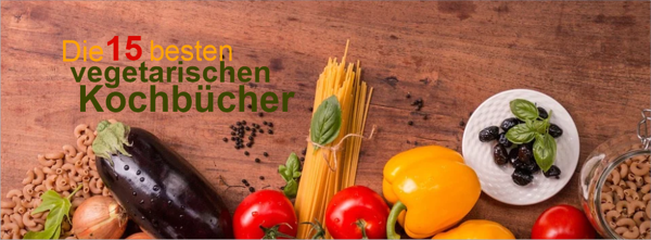 Die 15 besten vegetarischen Kochbücher