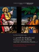«... gemäß den Regeln und Gesetzen der Ästhetik und der christlichen Kunst ...» von Scheiwiller-Lorber, Eva-Maria