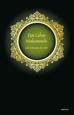 Bild zu Das Leben des Propheten Mohammed von Ibn Ishaq, Mohammed