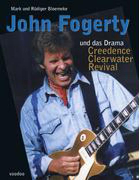 Bild zu John Fogerty und das Drama Creedence Clearwater Revival von Bloemeke, Mark