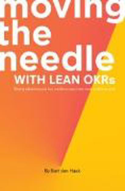 Bild zu Moving the Needle with Lean OKRs (eBook) von den Haak, Bart