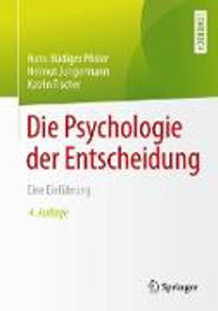 Bild zu Die Psychologie der Entscheidung von Pfister, Hans-Rüdiger