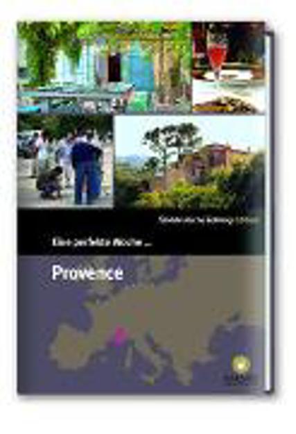 Bild zu Eine perfekte Woche... in der Provence von Smart Travelling print UG (Hrsg.)