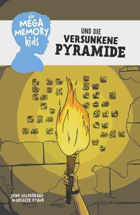 Bild zu Die Megamemory-Kids und die versunkene Pyramide von Hildebrand, Jens