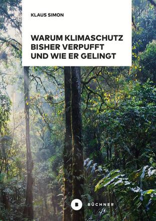 Bild zu Warum Klimaschutz bisher verpufft und wie er gelingt von Simon, Klaus