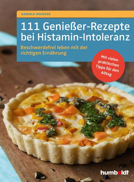 Bild zu 111 Genießer-Rezepte bei Histamin-Intoleranz von Mainzer, Daniela