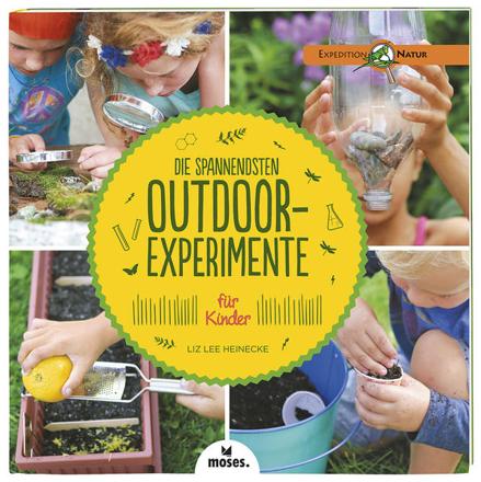 Bild zu Die spannendsten Outdoor-Experimente für Kinder von Heinecke, Liz Lee