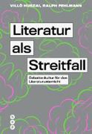 Bild zu Literatur als Streitfall von Huszai, Villö