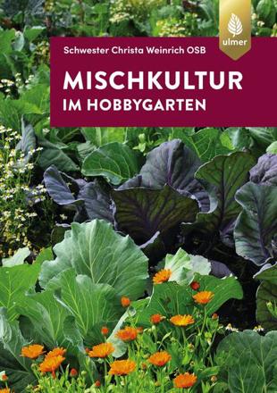 Bild zu Mischkultur im Hobbygarten von Weinrich (OSB), Schwester Christa