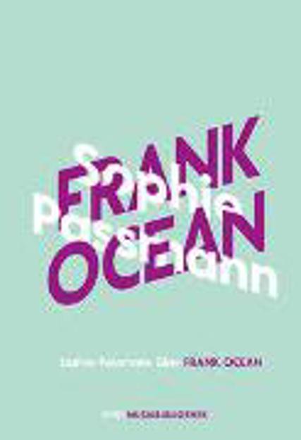 Bild zu Sophie Passmann über Frank Ocean von Passmann, Sophie