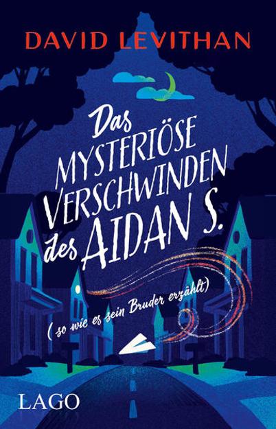 Bild zu Das mysteriöse Verschwinden des Aidan S. (so wie es sein Bruder erzählt) von Levithan, David