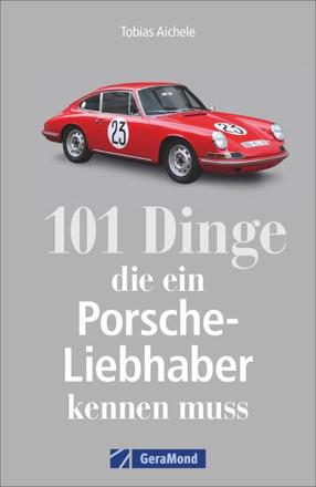 Bild zu 101 Dinge, die ein Porsche-Liebhaber kennen muss von Aichele, Tobias