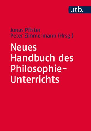 Bild zu Neues Handbuch des Philosophie-Unterrichts von Pfister, Jonas (Hrsg.)