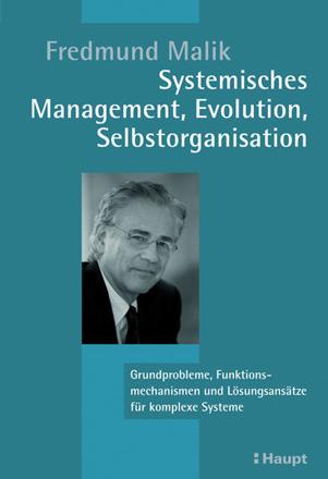 Bild zu Systemisches Management, Evolution, Selbstorganisation von Malik, Fredmund