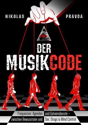 Bild zu Der Musik-Code: Frequenzen, Agenden und Geheimdienste von Pravda, Nikolas