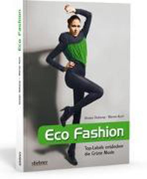 Bild zu Eco Fashion - Top-Labels entdecken die Grüne Mode von Diekamp, Kirsten