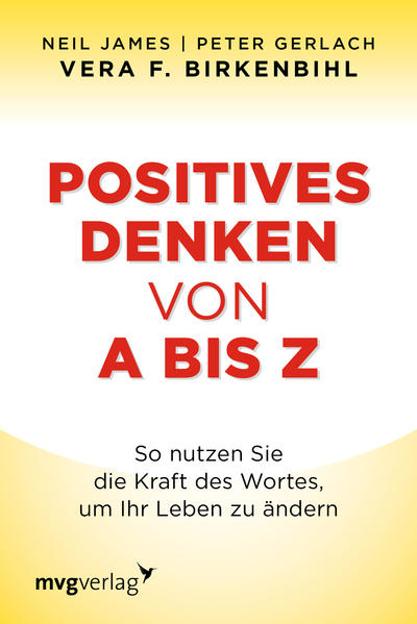 Bild zu Positives Denken von A bis Z von Birkenbihl, Vera F.