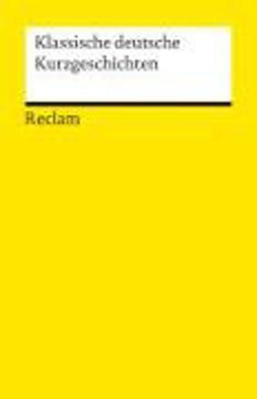 Bild zu Klassische deutsche Kurzgeschichten von Bellmann, Werner (Hrsg.)