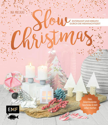 Bild zu Slow Christmas - Entspannt und kreativ durch die Weihnachtszeit von Mielkau, Ina