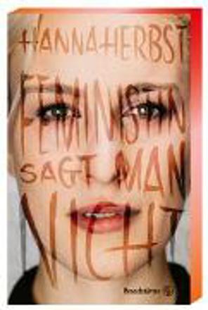 Bild zu Feministin sagt man nicht von Herbst, Hanna