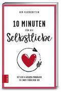 10 Minuten für die Selbstliebe von Fleckenstein, Kim