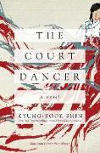 Bild zu The Court Dancer von Shin, Kyung-Sook