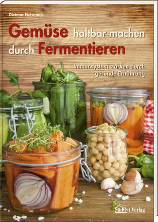 Bild zu Gemüse haltbar machen durch Fermentieren von Fiebrandt, Dietmar