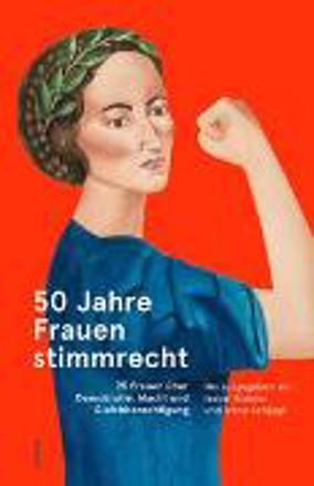 Bild zu 50 Jahre Frauenstimmrecht von Rohner, Isabel (Hrsg.)