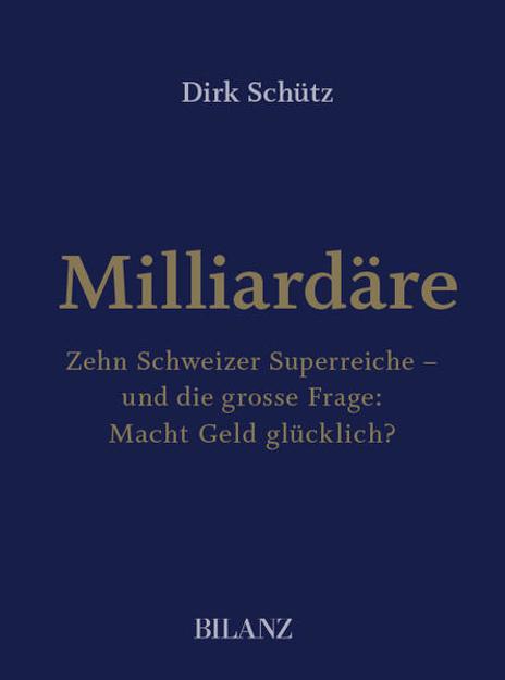 Bild zu Milliardäre von Schütz, Dirk