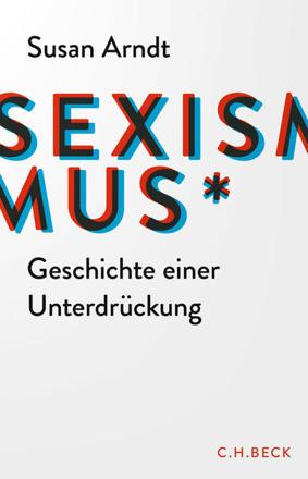 Bild zu Sexismus von Arndt, Susan