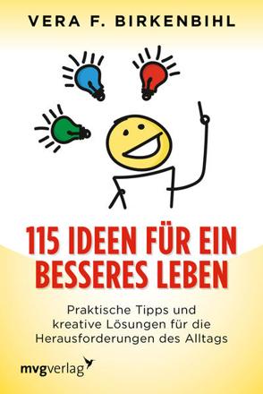 Bild zu 115 Ideen für ein besseres Leben von Birkenbihl, Vera F.