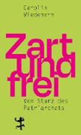 Bild zu Zart und frei von Wiedemann, Carolin