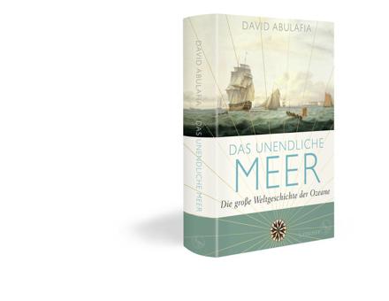 Bild zu Das unendliche Meer - Die große Weltgeschichte der Ozeane von Abulafia, David