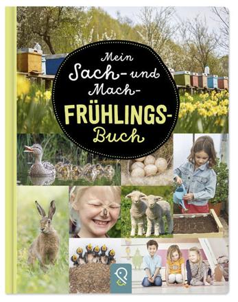 Bild zu Mein Sach- und Mach-Frühlings-Buch von Kastenhuber, Bobby (Hrsg.)