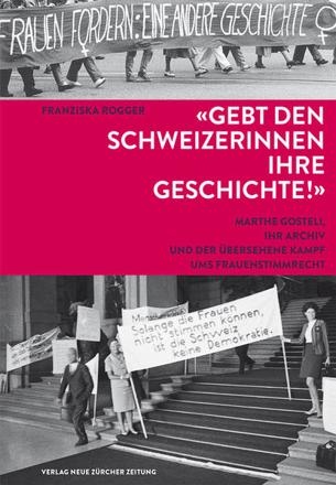 Bild zu Gebt den Schweizerinnen ihre Geschichte! von Rogger, Franziska