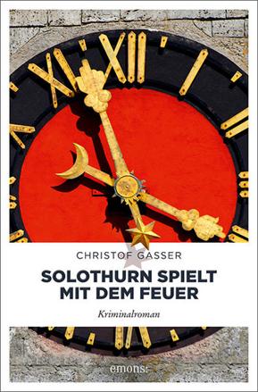 Bild zu Solothurn spielt mit dem Feuer von Gasser, Christof