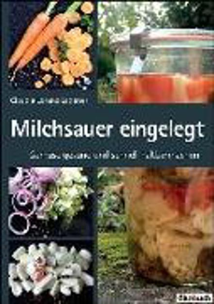 Bild zu Milchsauer eingelegt von Lorenz-Ladener, Claudia