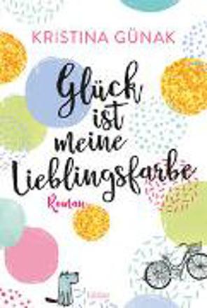Bild zu Glück ist meine Lieblingsfarbe von Günak, Kristina