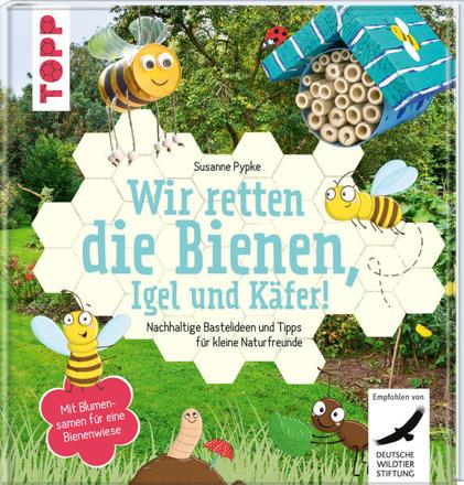 Bild zu Wir retten die Bienen, Igel und Käfer! von Pypke, Susanne