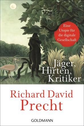 Bild zu Jäger, Hirten, Kritiker von Precht, Richard David