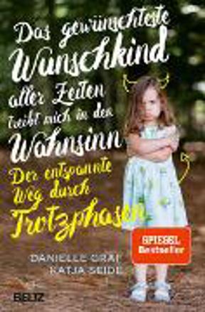 Bild zu Das gewünschteste Wunschkind aller Zeiten treibt mich in den Wahnsinn von Graf, Danielle