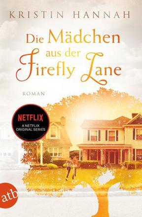 Bild zu Die Mädchen aus der Firefly Lane von Hannah, Kristin