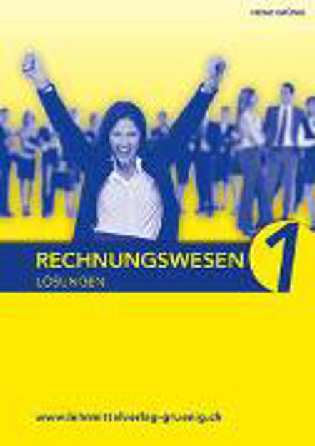 Bild zu Lösungen Rechnungswesen 1 Grundlagen von Grünig, Heinz