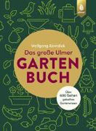 Bild zu Das große Ulmer Gartenbuch. Über 600 Seiten geballtes Gartenwissen von Kawollek, Wolfgang