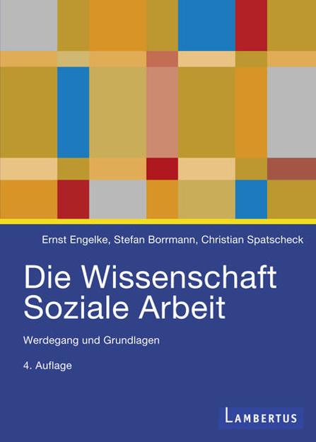 Bild zu Die Wissenschaft Soziale Arbeit von Engelke, Ernst