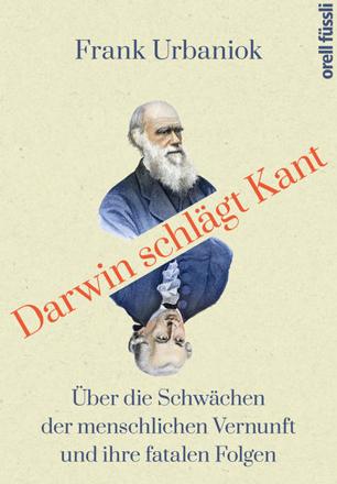 Bild zu Darwin schlägt Kant von Urbaniok, Frank