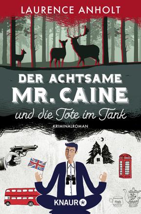 Bild zu Der achtsame Mr. Caine und die Tote im Tank von Anholt, Laurence