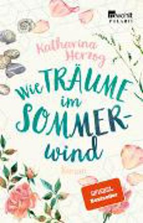 Bild zu Wie Träume im Sommerwind von Herzog, Katharina