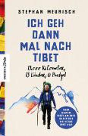 Bild zu Ich geh dann mal nach Tibet von Meurisch, Stephan