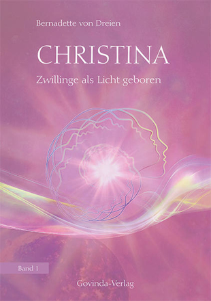 Bild zu Christina, Band 1: Zwillinge als Licht geboren von von Dreien, Bernadette